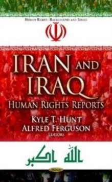 Iran & Iraq : Human Rights Reports, Hardback Book