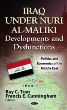 Iraq Under Nuri al-Maliki : Developments & Dysfunctions, Hardback Book