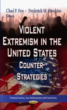 Violent Extremism in the United States : Counter-Strategies, Hardback Book