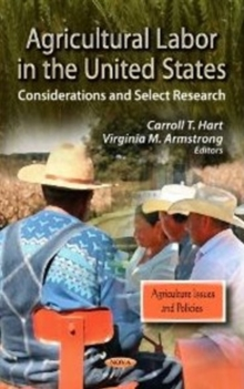 Agricultural Labor in the United States : Considerations & Select Research, Hardback Book