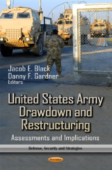 United States Army Drawdown & Restructuring : Assessments & Implications, Paperback Book