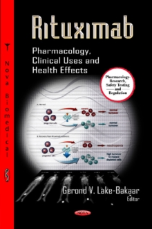 Rituximab : Pharmacology, Clinical Uses & Health Effects, Paperback Book