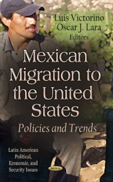 Mexican Migration to the United States : Policies & Trends, Paperback Book