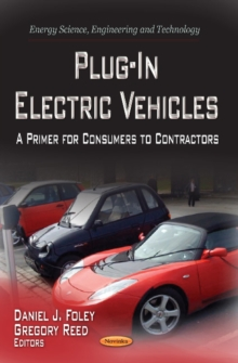 Plug-in Electric Vehicles : A Primer for Consumers to Contractors, Paperback / softback Book