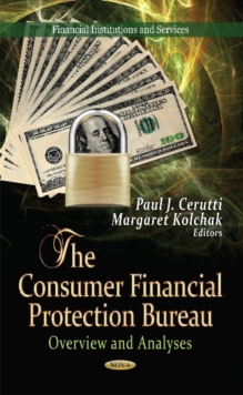 Consumer Financial Protection Bureau : Overview & Analyses, Hardback Book