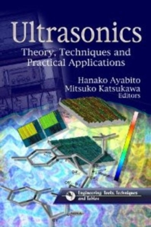 Ultrasonics : Theory, Techniques & Practical Applications, Hardback Book