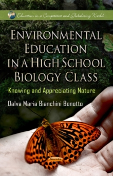 Environmental Education in a High School Biology Class : Knowing & Appreciating Nature, Paperback Book