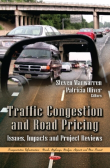 Traffic Congestion & Road Pricing : Issues, Impacts & Project Reviews, Hardback Book
