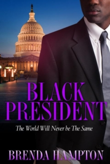 Black President : The World Will Never Be the Same, Paperback / softback Book