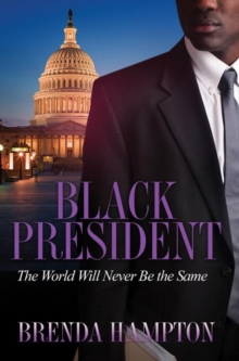 Black President : The World Will Never Be the Same, Paperback Book