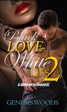 Black Love, White Lives 2 : A BWWM Romance, Paperback / softback Book