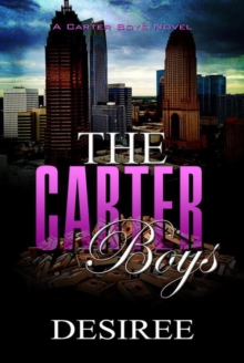 The Carter Boys : A Desiree Novel, Paperback Book