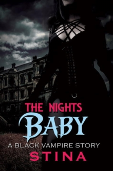 The Night's Baby : A Black Vampire Story, Paperback / softback Book