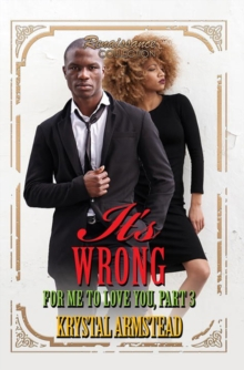 It's Wrong For Me To Love You, Part 3 : Renaissance Collection, Paperback / softback Book