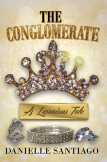 The Conglomerate : A Luxurious Tale, Paperback Book