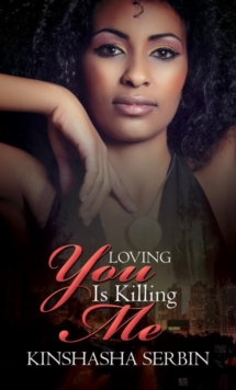 Loving You Is Killing Me, Paperback Book