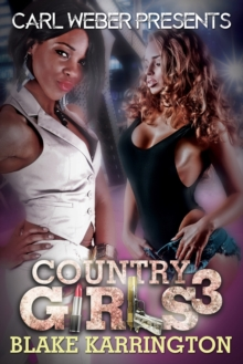 Country Girls 3 : Carl Weber Presents, Paperback Book