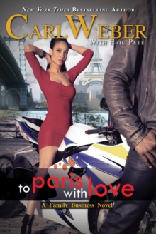 To Paris with Love : A Family Business Novel, Paperback Book