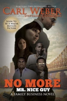 No More Mr. Nice Guy : A Family Business Novel, Paperback Book