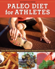 Paleo Diet for Athletes : Paleo Meal Plans for Endurance Athletes, Strength Training, and Fitness, EPUB eBook