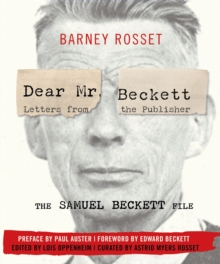 Dear Mr. Beckett - Letters from the Publisher : The Samuel Beckett File Correspondence, Interviews, Photos, Hardback Book
