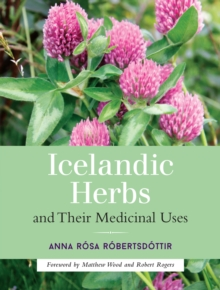 Icelandic Herbs And Their Medicinal Uses, Paperback Book