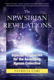 The New Sirian Revelations : Galactic Prophecies for the Ascending Human Collective, EPUB eBook
