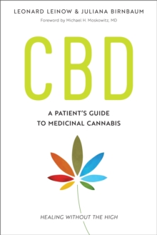 CBD : A Patient's Guide to Medicinal Cannabis--Healing without the High, Paperback / softback Book