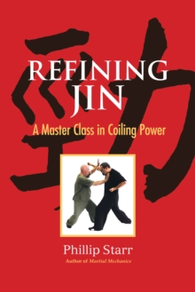 Refining Jin : A Master Class in Coiling Power, Paperback / softback Book