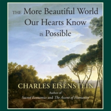 The More Beautiful World Our Hearts Know Is Possible, eAudiobook MP3 eaudioBook