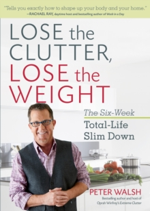Lose the Clutter, Lose the Weight, Paperback / softback Book