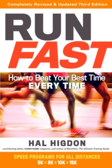 Run Fast : How to Beat Your Best Time Every Time, Paperback Book