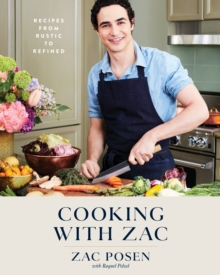 Cooking with Zac : Recipes From Rustic to Refined, Hardback Book