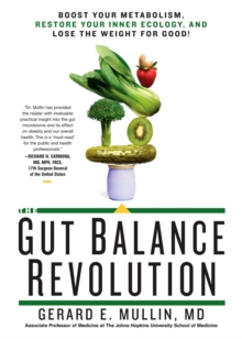 The Gut Balance Revolution : Boost Your Metabolism, Restore Your Inner Ecology, and Lose the Weight for Good!, Paperback / softback Book