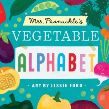 Mrs. Peanuckle's Vegetable Alphabet : Mrs. Peanuckle's Alphabet Series, Board book Book
