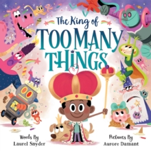 The King of Too Many Things, Hardback Book
