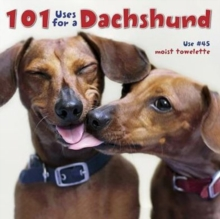 101 Uses for a Dachshund, Hardback Book