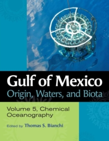Gulf of Mexico Origin, Waters, and Biota, Volume 5 : Chemical Oceanography, Hardback Book