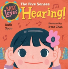 Baby Loves the Five Senses: Hearing!, Board book Book