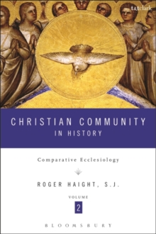 Christian Community in History Volume 2 : Comparative Ecclesiology, Paperback Book