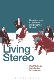 Living Stereo : Histories and Cultures of Multichannel Sound, Paperback / softback Book