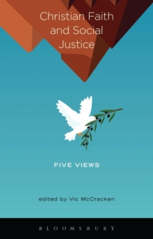 Christian Faith and Social Justice: Five Views, Paperback / softback Book