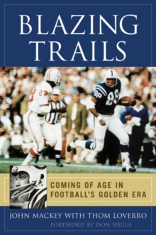 Blazing Trails : Coming of Age in Football's Golden Era, EPUB eBook