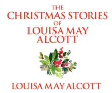 The Christmas Stories of Louisa May Alcott, eAudiobook MP3 eaudioBook