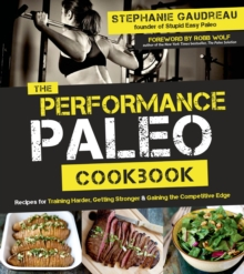 The Performance Paleo Cookbook, Paperback Book