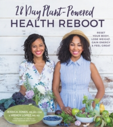28 Day Plant-Powered Health Reboot : Lose Weight, Reset Your Body, Gain Energy & Feel Great, Paperback Book