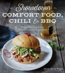 Showdown Comfort Food Chili & BBQ : Recipes Inspired by Cooking Competitions Where Anything Goes, Paperback Book