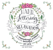Hand Lettering for Relaxation : An Inspirational Workbook for Creating Beautiful Lettered Art, Paperback / softback Book