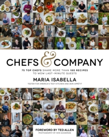 Chefs & Company : 75 Top Chefs Share More Than 180 Recipes to Wow Last-Minute Guests, Hardback Book