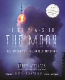 Eight Years to the Moon : The Apollo 11 Mission, Hardback Book
